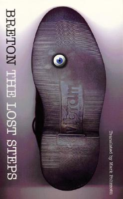 The Lost Steps (French Modernist Library), Andre Breton
