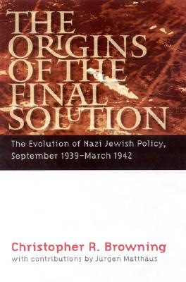 Image for The Origins of the Final Solution: The Evolution of Nazi Jewish Policy, September 1939-March 1942 (Comprehensive History of the Holocaust)