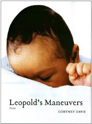 Leopold's Maneuvers (Prairie Schooner Book Prize in Poetry), Davis, Cortney