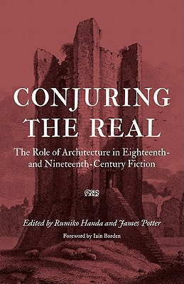Image for Conjuring the Real: The Role of Architecture in Eighteenth- and Nineteenth-Century Fiction