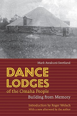 Image for Dance Lodges of the Omaha People: Building from Memory