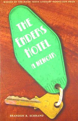 Image for The Enders Hotel, a Memoir; Winner of the River Teeth Literary Nonfiction Prize