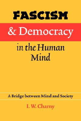 Image for Fascism and Democracy in the Human Mind: A Bridge between Mind and Society