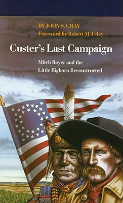 Image for Custer's Last Campaign: Mitch Boyer and the Little Bighorn Reconstructed