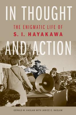 Image for In Thought and Action: The Enigmatic Life of S. I. Hayakawa