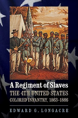 Image for A Regiment of Slaves: The 4th United States Colored Infantry, 1863-1866