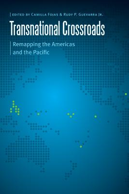 Image for Transnational Crossroads: Remapping the Americas and the Pacific (Borderlands and Transcultural Studies)