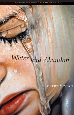 Image for Water and Abandon (Flyover Fiction)