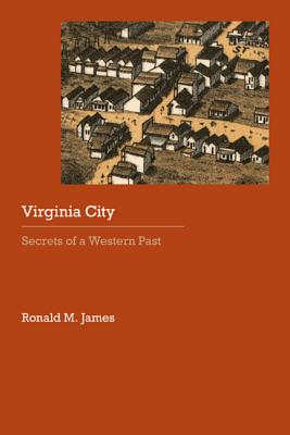 Image for Virginia City: Secrets of a Western Past (Historical Archaeology of the American West)