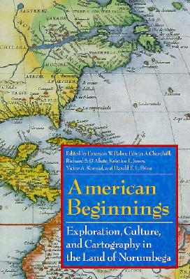 Image for American Beginnings: Exploration, Culture, and Cartography in the Land of Norumbega