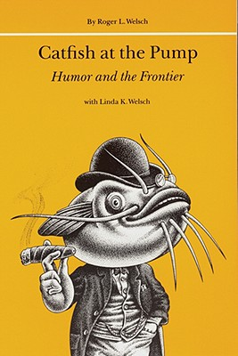 Image for Catfish at the Pump: Humor and the Frontier