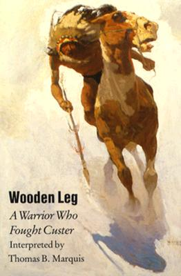 Image for Wooden Leg : A Warrior Who Fought Custer