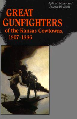 Image for Great Gunfighters of the Kansas Cowtowns, 1867-1886
