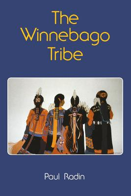 The Winnebago Tribe (Bison Book), Paul Radin