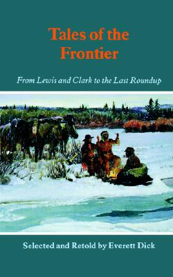 Image for Tales of the Frontier: From Lewis and Clark to the Last Roundup (Bison Book)