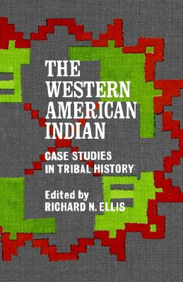 Image for The Western American Indian: Case Studies in Tribal History