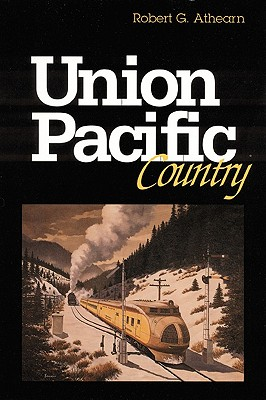 Union Pacific Country, Athearn, Robert G.