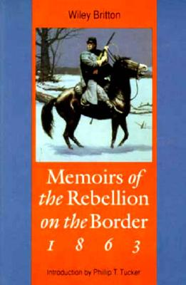 Image for Memoirs of the Rebellion on the Border, 1863