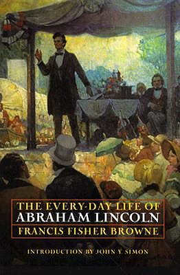 Image for The Every-Day Life of Abraham Lincoln