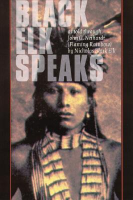 Image for Black Elk Speaks: Being the Life Story of a Holy Man of the Oglala Sioux, Twenty-First Century Edition