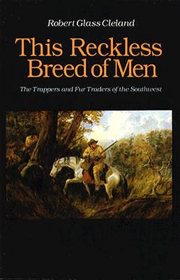 Image for This Reckless Breed of Men: The Trappers and Fur Traders of the Southwest