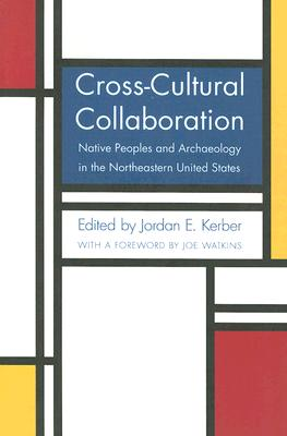 Image for Cross-Cultural Collaboration: Native Peoples and Archaeology in the Northeastern United States