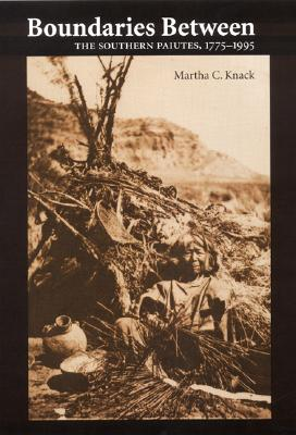 Image for Boundaries Between: The Southern Paiutes, 1775-1995