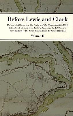 Image for Before Lewis and Clark: Documents Illustrating the History of the Missouri, 1785-1804, Vol. 2
