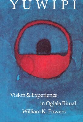 Image for Yuwipi: Vision and Experience in Oglala Ritual