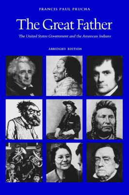 Image for The Great Father: The United States Government and the American Indians (Abridged Edition)