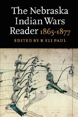 Image for The Nebraska Indian Wars Reader: 1865-1877