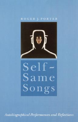 Image for Self-Same Songs: Autobiographical Performances and Reflections