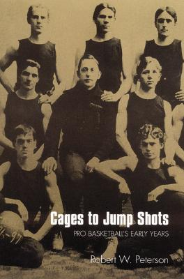 Image for Cages to Jump Shots: Pro Basketball's Early Years