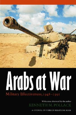 Image for Arabs at War: Military Effectiveness, 1948-1991 (Studies in War, Society, and the Military)
