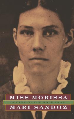 Miss Morissa: Doctor of the Gold Trail, MARI SANDOZ