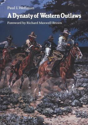 A Dynasty of Western Outlaws, Wellman Jr., Paul I.