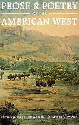 Prose and Poetry of the American West, Work, James C.