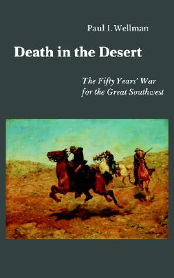 Image for Death in the Desert: The Fifty Year's War for the Great Southwest