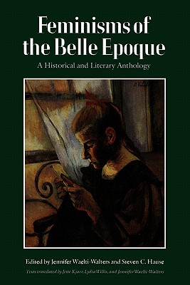 Image for Feminisms of the Belle Epoque: A Historical and Literary Anthology