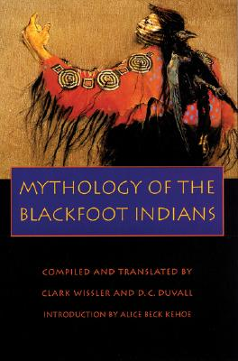 Image for Mythology of the Blackfoot Indians (Sources of American Indian Oral Literature)