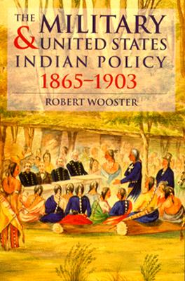 Image for The Military and United States Indian Policy, 1865-1903