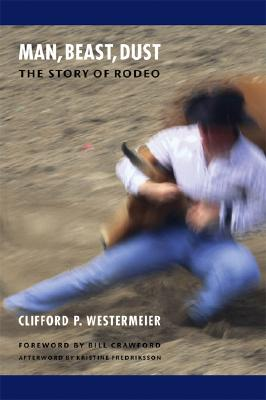 Image for Man, Beast, Dust (Second Edition): The Story of Rodeo