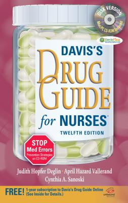 Davis's Drug Guide for Nurses + Resource Kit CD-ROM, Deglin PharmD, Judith Hopfer; Vallerand PhD  RN  FAAN, April Hazard; Sanoski BS  PharmD  FCCP  BCPS, Cynthia A.