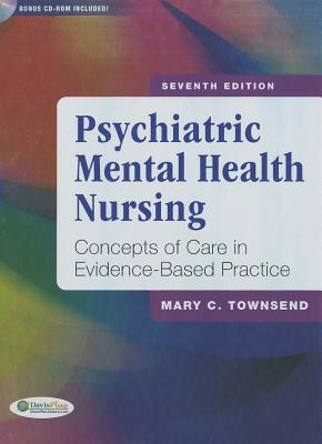 Psychiatric Mental Health Nursing: Concepts of Care in Evidence-Based Practice, Townsend DSN  PMHCNS-BC, Mary C.