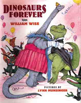 Image for Dinosaurs Forever by Wise, William; Munsinger, Lynn