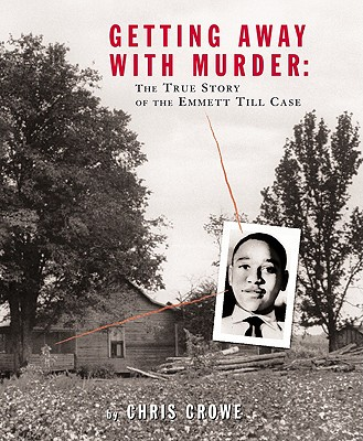Image for Getting Away with Murder: The True Story of the Emmett Till Case