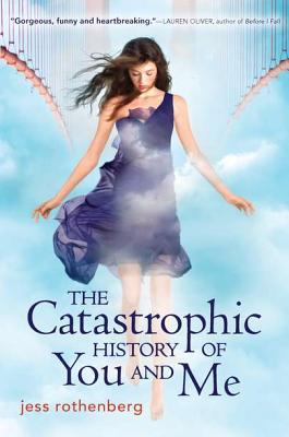 The Catastrophic History of You And Me, Rothenberg, Jess