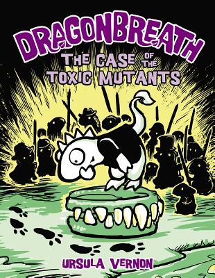 DRAGONBREATH: CASE OF THE TOXIC MUTANTS (NO 9), VERNON, URSULA