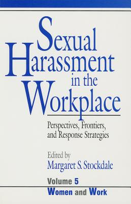 Image for Sexual Harassment in the Workplace: Perspectives, Frontiers, and Response Strategies (Women and Work: A Research and Policy Series)