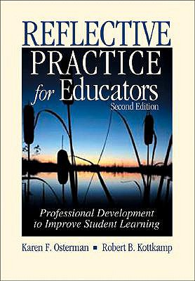 Image for Reflective Practice for Educators: Professional Development to Improve Student Learning